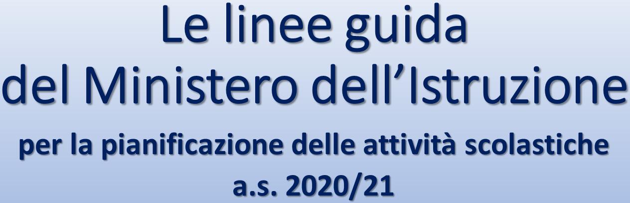 Linee guida MI per la pianificazione delle attività scolastiche 2020-21